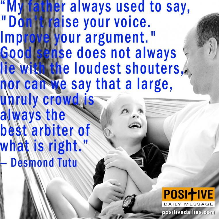 March 5: Don't raise your voice. Improve your argument ...